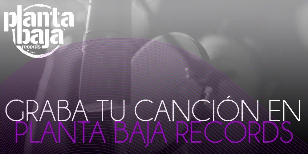 Graba Tu Canción en Planta Baja Records